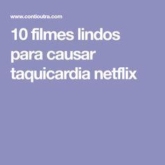 10 filmes lindos para causar taquicardia netflix