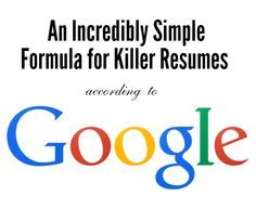 Google just Revealed the Incredibly Simple Formula for Killer Resumes