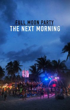 Full Moon Party: The next morning. The sun comes up. A cloud lingers over the water: Ke$ha's muffles the thunder, lightening is flickering off beat. The rain is waiting for the bass to drop: