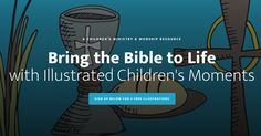 Illustrated Children's Moments is a new resource consisting of original artwork and leader guides for leading meaningful and formational children's sermons and children's moments.