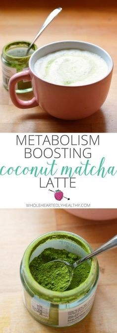 You have to try this! Coconut matcha latte to boost energy and metabolism