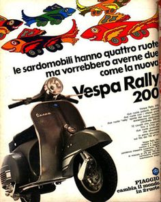 The sardine-mobiles have four wheels but would like to have two like the Vespa Rally 200 Vespa Ape, Piaggio Vespa, Lambretta Scooter, Vespa Scooters, Retro Ads, Vintage Ads, Vintage Vespa, Vespa Illustration, Scooter Garage