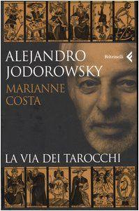 La via dei tarocchi: Amazon.it: Alejandro Jodorowsky, Marianne Costa, M. Finassi Parolo: Libri