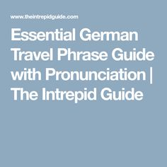 Essential German Travel Phrase Guide with Pronunciation | The Intrepid Guide