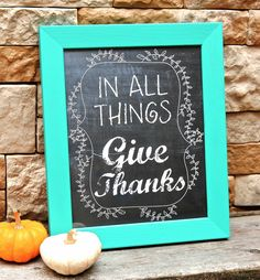 2014 Thanksgiving chalkboard quotes ideas - in all things give thanks Thanksgiving Chalkboard, Free Thanksgiving Printables, Thanksgiving Crafts, Thanksgiving Decorations, Fall Crafts, Holiday Crafts, Holiday Fun, Free Printables, Canadian Thanksgiving