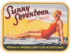 Sunny Seventeen light Beer Ad Beer Brands, 14 Year Old, Light Beer, Drinking Tea, Seventeen, Sunnies, Brewing, Scotland, Bottle