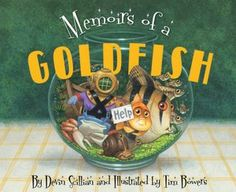 Memoirs of a Goldfish - great book for first person narrative or to kick off a journaling lesson
