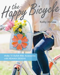 The Happy Bicycle by Kathy McGee -- For cyclists who want to take their style into high gear, The Happy Bicycle is a collection of 15 bicycle accessories that are functional and fun. Irresistibly charming, this book offers full-size patterns and step-by-step instructions for helmet covers, totes, embellished bells, baskets, and more. After all, shouldn't a bike look as good as it rides?