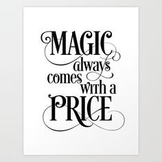 Magic Always Comes With a Price Art Print by Noonday Design | Society6