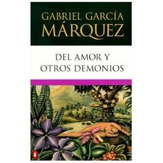 Del Amor y Otros Demonios by Gabriel García Márquez (1994, Paperback)   Set in the lush, coastal tropics of 18-century colonial Colombia, this is the story of Sierva Maria and the priest Cayetano Delaura, whose chaste love affair leads to their destruction.