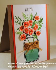 Diary of a Minnesota Stamper: Flower Arranging with the Stampin' Up! Jar of Love Stamp Set and Everyday Jars Framelits Scrapbooking, Scrapbook Cards, Card Making Inspiration, Making Ideas, Mason Jar Cards, Mason Jars, Love Jar, Cardmaking And Papercraft, Love Stamps