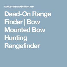 Dead-On Range Finder | Bow Mounted Bow Hunting Rangefinder