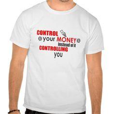 Control your money instead of it controlling you shirt T Shirt, Hoodie Sweatshirt