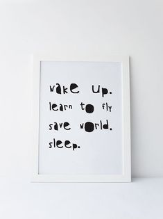 Cute Dinky Mix black and white Wake Up. Learn To Fly. Save the world quote by DinkyMix typography design nursery wall art for bedroom or playroom