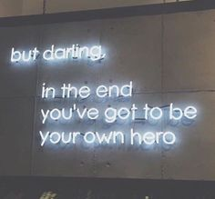 neon sign quotes, be your own hero, women's empowerment, Neon Aesthetic, Quote Aesthetic, Aesthetic Pictures, Positive Quotes, Motivational Quotes, Inspirational Quotes, Epic Quotes, Words Quotes, Life Quotes