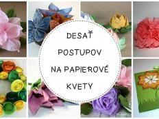 Desať postupov na papierové kvety - foto postup Paper Flowers Diy, Origami Paper, Jar, Homemade, Table Decorations, Tutorials, Gifts, Wedding, Inspiration