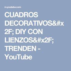 CUADROS DECORATIVOS/ DIY CON LIENZOS/ TRENDEN - YouTube
