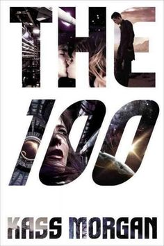 The 100- I STILL NEED TO READ THE BOOK!