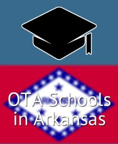 Research and compare all of the Occupational Therapist Assistant (OTA) Programs offered in the state of Arkansas (AR)