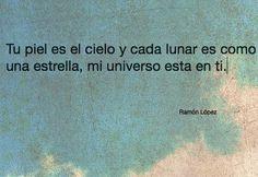 〽️ Tu piel es el cielo y cada lunar es como una estrella, mi universo está en ti. Ramón López