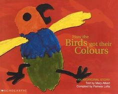 Booktopia has How the Birds Got Their Colours, An Aboriginal Story by Pamela Lofts. Buy a discounted Paperback of How the Birds Got Their Colours online from Australia's leading online bookstore.
