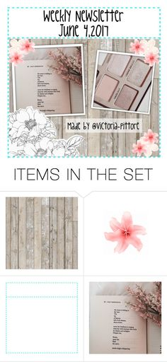 """""""Weekly Newsletter: June 4,2017"""" by victoria-pittore ❤ liked on Polyvore featuring art, Spring, polyvorecommunity, polyvoreeditorial and Spring2017"""