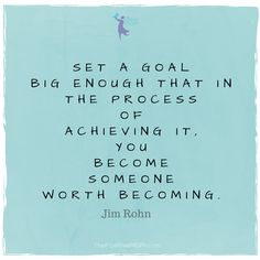 Set a goal big enough that in the process of achieving it, you become someone worth becoming - Jim Rohn quote Make every day YOUR best day.Motication doen't last forever so KEEP working on it. Life Lesson Quotes, Journey Quotes, Goal Quotes, Life Quotes, Quotes Quotes, Business Motivational Quotes, Business Quotes, Positive Quotes, Inspirational Quotes