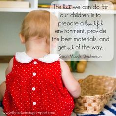"""""""...And Get Out of the Way"""" Montessori words to live by for families with young children."""