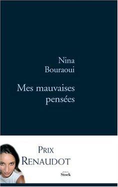 Mes mauvaises pensées - Nina Bouraoui http://www.editions-stock.fr/livre/stock-216728-Mes-mauvaises-pensees-hachette.html