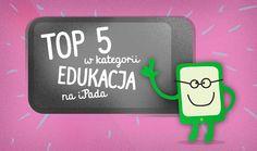 TOP 5 w kategorii Edukacja.   Najlepsze gry edukacyjne dla maluchów.