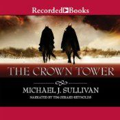 Today's Audible Daily Deal is The Crown Tower ($3.95), the first novel in The Riyria Chronicles fantasy series by Michael J. Sullivan, read by Tim Gerard Reynolds [Recorded Books].