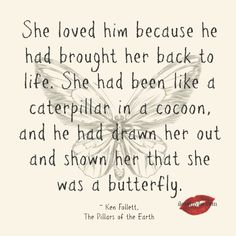 She loved him because. Ken Follet, 'Pillars of the Earth' Life Quotes Love, Romantic Love Quotes, Cute Quotes, Great Quotes, Quotes To Live By, Inspirational Quotes, Most Romantic, Romantic Memes For Him, Affair Quotes Secret Love