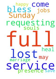 Requesting prayer for our Sunday service to be full - Requesting prayer for our Sunday service to be full of the presence of the Lord Jesus. That lost souls will come to Him and those who lost their jobs and their marriage is not happy at all, may come to Jesus. He will save, He will heal, He will bless. Thank you and God bless you.  Posted at: https://prayerrequest.com/t/MiT #pray #prayer #request #prayerrequest