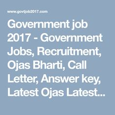 Government job 2017 - Government Jobs, Recruitment, Ojas Bharti, Call Letter, Answer key, Latest Ojas Latest News from ojas.gujarat.gov.in 2017 GPSC Class 2 Police Inspector Bharti News