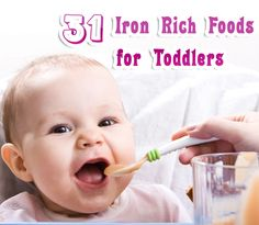 31 Iron Rich Foods for Babies, Toddlers and Kids Iron is responsible for the production of red blood cells, in turn helping in the transportation of oxygen throughout the body. Iron provides...