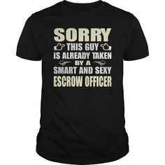 TAKEN BY SMART AND SEXY ESCROW OFFICER T-SHIRTS #jobs #tshirts #ESCROW #gift #ideas #Popular #Everything #Videos #Shop #Animals #pets #Architecture #Art #Cars #motorcycles #Celebrities #DIY #crafts #Design #Education #Entertainment #Food #drink #Gardening #Geek #Hair #beauty #Health #fitness #History #Holidays #events #Home decor #Humor #Illustrations #posters #Kids #parenting #Men #Outdoors #Photography #Products #Quotes #Science #nature #Sports #Tattoos #Technology #Travel #Weddings #Women