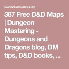 387 Free D&D Maps | Dungeon Mastering - Dungeons and Dragons blog, DM tips, D&D books, RPG fun