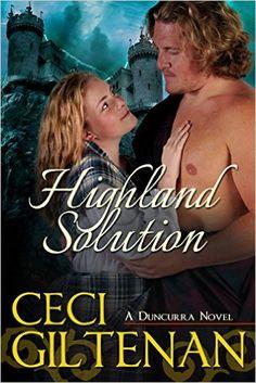 Highland Solution (Duncurra Book Book 1) - Kindle edition by Ceci Giltenan. Romance Kindle eBooks @ Amazon.com.