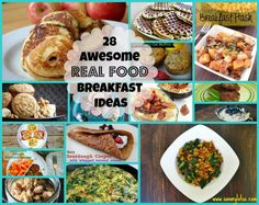 28 Awesome REAL FOOD Breakfast Ideas