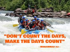 "Quote : ""Don't count the days, make the days count"" - Muhammad Ali"
