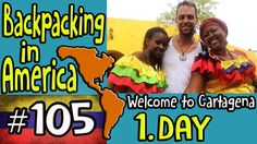 Bacpacking in America 1. Day Welcome to Cartagena