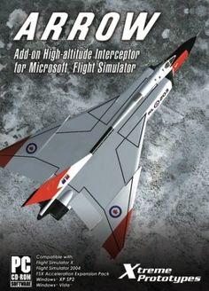 Arrow:  Add-On High-Altitude Interceptor for Microsoft Flight Sinulator: CF-105 Arrow for Flight Simulator X/2004 - PC: Video Games