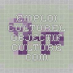 emploi culturel - objectif-culture.com