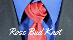How To Tie a Tie - Rose Bud Knot