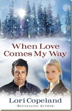 When Love Comes My Way by Lori Copeland    4 Stars