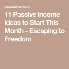 11 Passive Income Ideas to Start This Month - Escaping to Freedom Make Easy Money, Make Money Blogging, Make Money Online, Saving Money, How To Make, Mo Money, Money Tips, Earn Money, Online Income