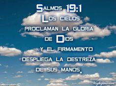 "JESUS PODEROSO GUERRERO: Salmos 19:1~~~"" Proclaman la Gloria """