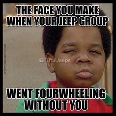 The face you make when your Jeep group went fourwheeling without you. Jeep Xj, Jeep Truck, Jeep Wrangler, Jeep Quotes, Jeep Humor, Jeep Trails, Funny Internet Memes, Jeep Cherokee, Jeep Life