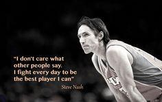 Steve Nash Quote #stevenash #basketball
