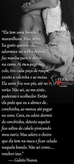 — Gabito Nunes.  https://br.pinterest.com/dossantos0445/